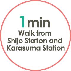 1-minute walk from Shijo Station and Karasuma Station.
